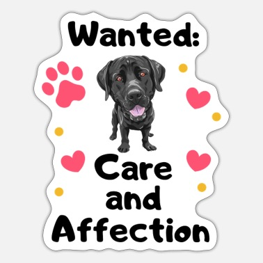 Affection Labrador Wanted: Care and Affection - Sticker