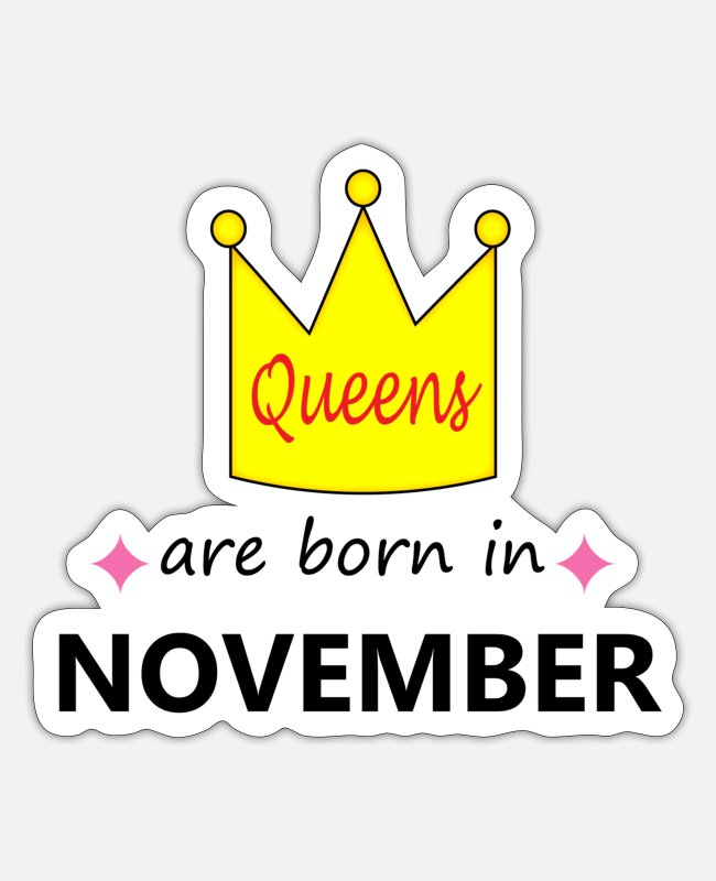 Forty Stickers - Queens are born in NOVEMBER - Sticker white matte