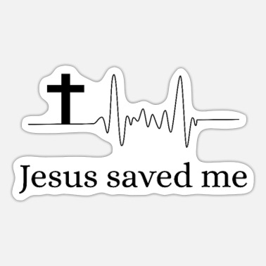 Jesus Saved My Life Jesus saved me - Sticker