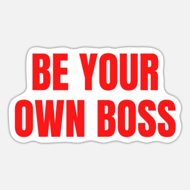 Hustlers BE YOUR OWN BOSS (in red letters) - Sticker
