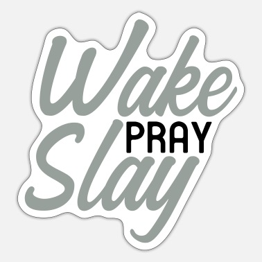Bible Verse Wake Pray Slay, Christian, Quote, Faith, Belever - Sticker