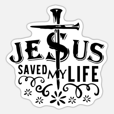 Jesus Saved My Life jesus saved my life, Christian, Faith, Love, Jesus - Sticker