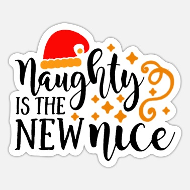 Naughty naughty is the newnice - Sticker