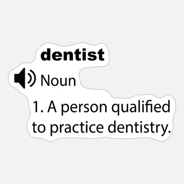 Dentist Funny Dentist funny definition - Sticker
