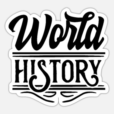 World History World History Lover Histories Student Teacher - Sticker