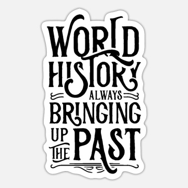 World History World History Lover Student Histories Teacher - Sticker