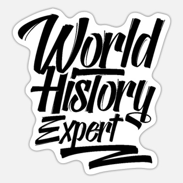 World History World History Expert Histories Teacher Student - Sticker