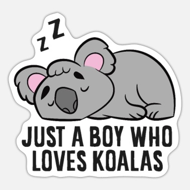 Koala Koala Boy Gift Just a Boy Who Loves Koalas - Sticker