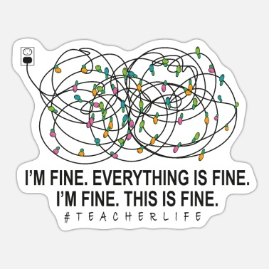 Teacher I'm Fine Everything Is Fine Teacher Life Xmas - Sticker