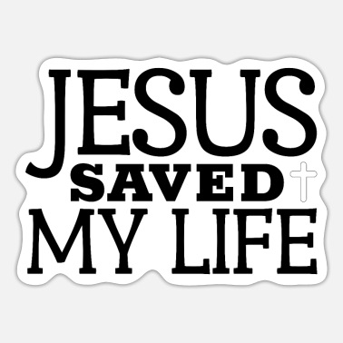 Jesus Saved My Life Jesus Saved My Life - Unisex Christian T-shirt - Sticker