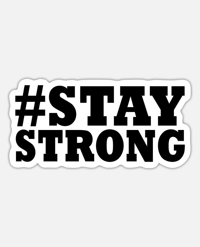 Father's Day Stickers - STAY STRONG - Sticker white matte