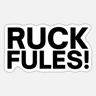 Ruck RUCK FULES (in black letters) - Sticker