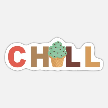 Chill Chill - Chilling - Sticker