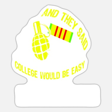 Usn They Said College Would Be Easy - Vietnam Veteran - Sticker
