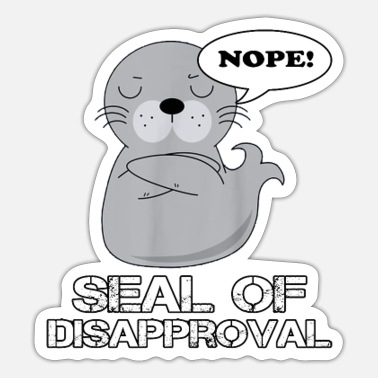 Harbor Seal Seal Of Disapproval Funny Sarcastic Pun - Sticker