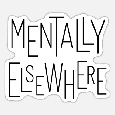 Mental Mentally elsewhere - Sticker