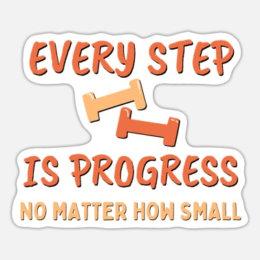 Every step is progress, no matter how small, Weigh - Sticker