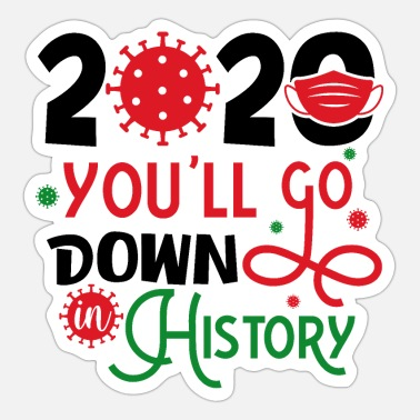 Covid 2020 you'll go Down in History - Sticker