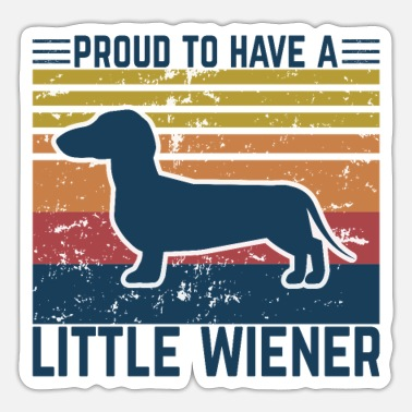 Party Proud to Have a Little Wiener , Funny Dog Lovers - Sticker