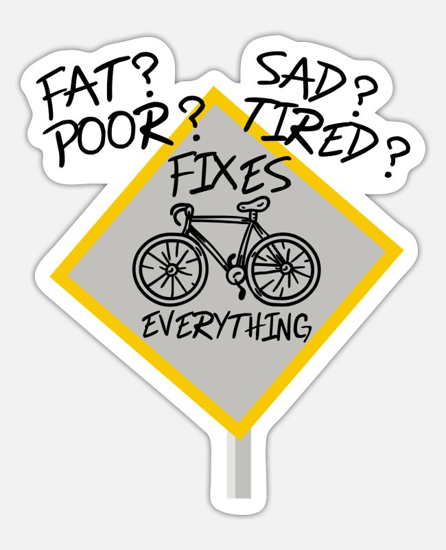 Downhill Stickers - Fat Poor Sad Tired Bike Fixes Everything - Sticker white matte