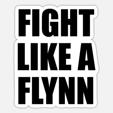 Fight Like A Fight Like a Flynn - Sticker