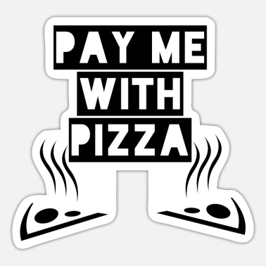 Pay Pay me with Pizza - Sticker