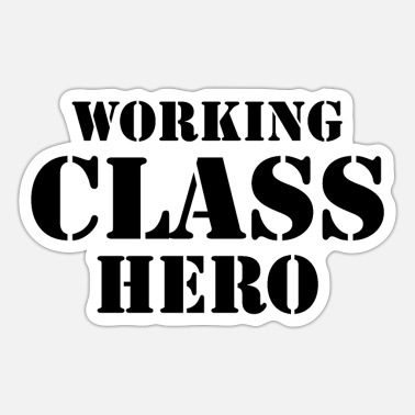 Working Class Working Class Hero - Sticker