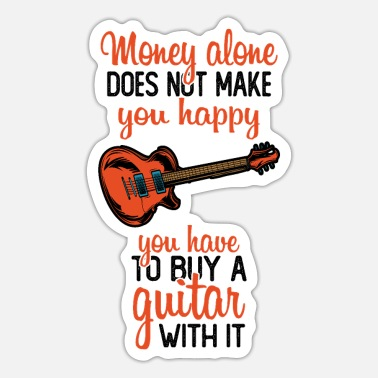 Guitarist Money alone does not make you happy - Sticker