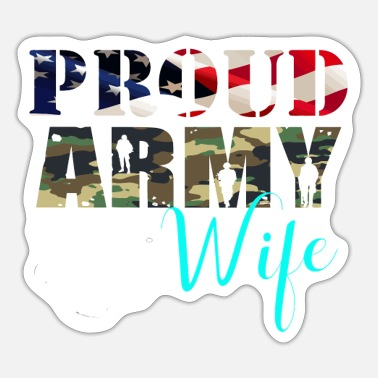 Army Wife Proud Army Wife Flag American Military Family Gift - Sticker