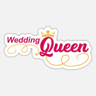 Bride Wedding Queen Bride Wedding Marriage Gift - Sticker