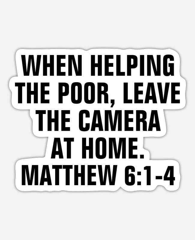 Homeless Stickers - When Helping The Poor Leave The Camera At Home - Sticker white matte