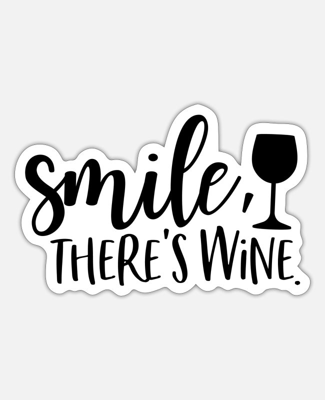 Wine Stickers - smile theres wine - Sticker white matte