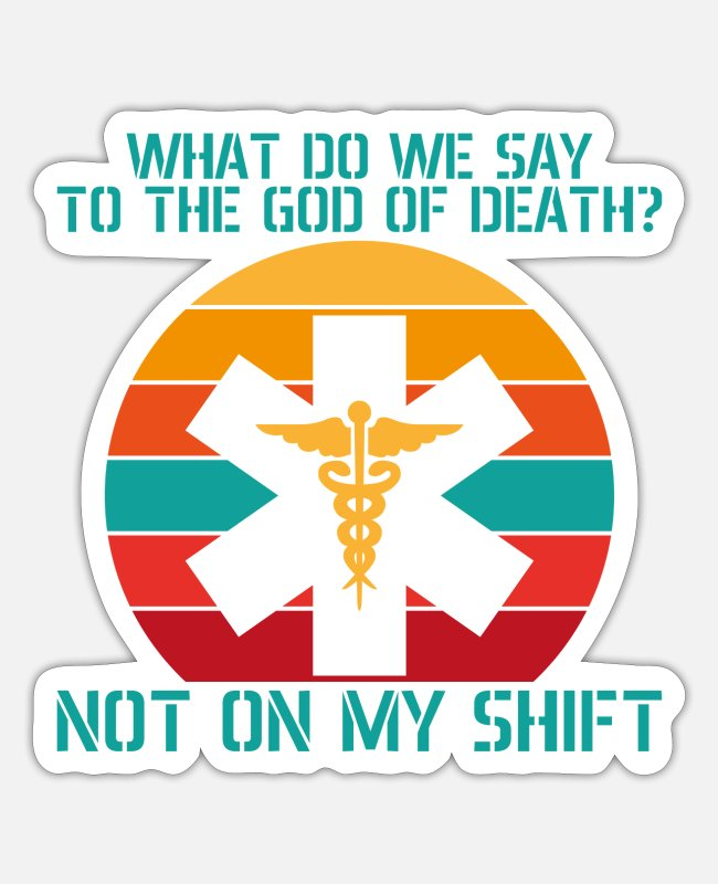 Christmas Stickers - What do we say to the god of death not on my shift - Sticker white matte