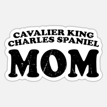Cavalier King Charles Spaniel Dog Mom Cavalier King Charles Spaniel Mom Dog Mother Cute - Sticker