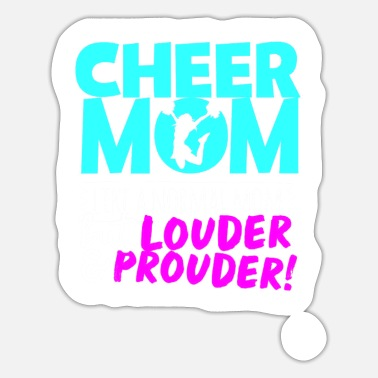 Louder Cheer Mom Louder Prouder - Sticker