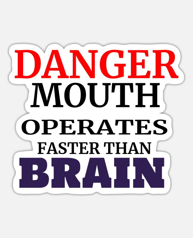 Quote Stickers - Mouth Faster Than Brain Funny Quote - Sticker white matte