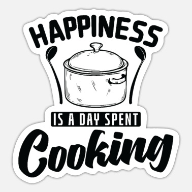 Meat Happiness is A Day Spent Cooking Cooking - Sticker