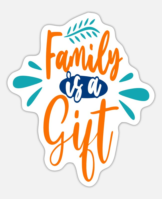 Mummy Stickers - Family Is A Gift - Sticker white matte