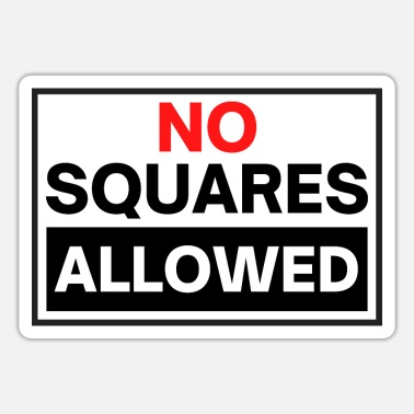 Prohibition No Squares Allowed - Warning Label Box Logo - Sticker