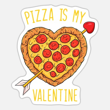 Valentine Funny Pizza Is My Valentine Funny Valentines Day - Sticker
