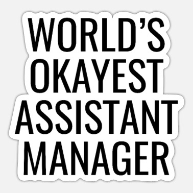 Boss WORLD S OKAYEST ASSISTANT MANAGER - Sticker