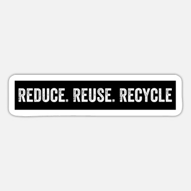 Reduced Reduce Reuse Recycle - Sticker