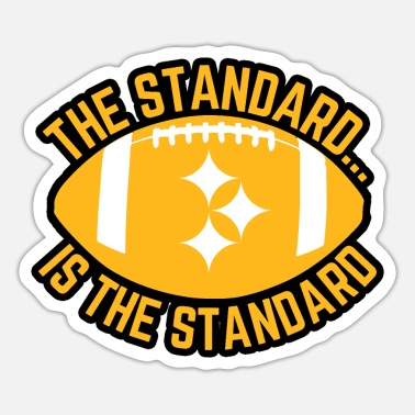 Geraud Pittsburgh Football The Standard Is The Standard - Sticker
