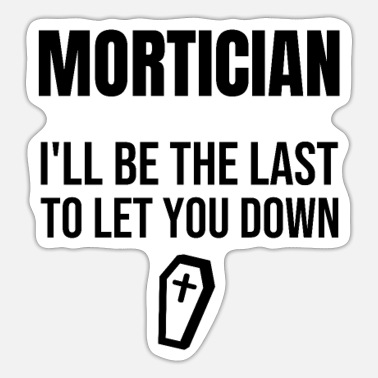 Arrangement Mortician | Funeral Director Embalmer Mortuary - Sticker