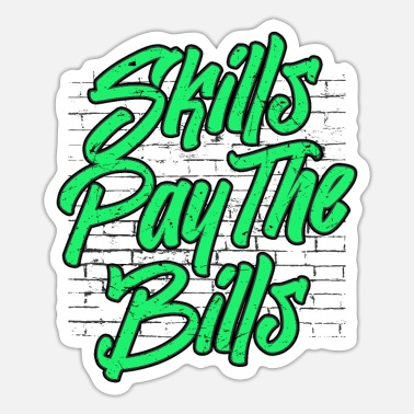 Pay skills pay the bills - Sticker