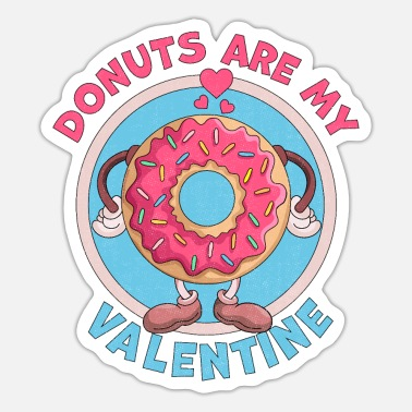 Valentine Funny Donuts are my Valentine Funny Anti Valentines Day - Sticker