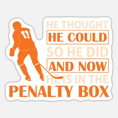 Field Hockey HE THOUGHT HE COULD SO HE DID AND NOW ..... - Sticker