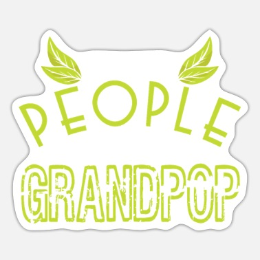 Grand Parents My Favorite People Call Me Grandpop Green Leaf - Sticker