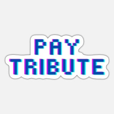 Pay Pay Tribute |  - Sticker