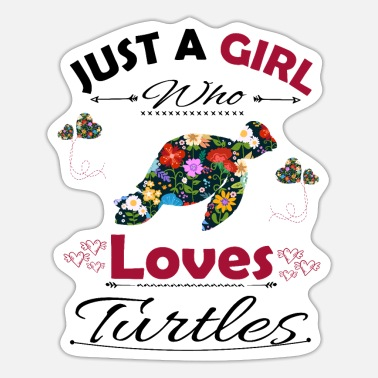 Ok Just A Girl Who Loves Turtles - Sticker
